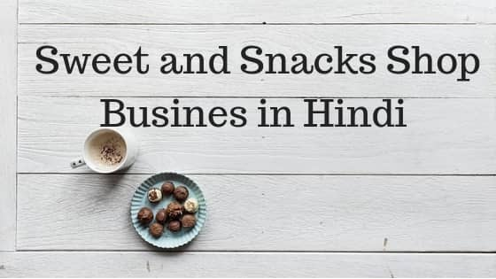 Sweet and Snacks shop business