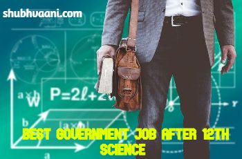 Government Job After 12th Science in hindi